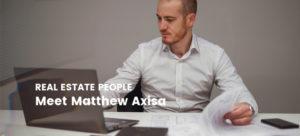 Real Estate People: Meet Matthew Axisa