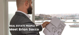 Real Estate People: Meet Brian Sacco